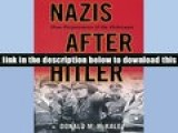 Popular Book  Nazis after Hitler: How Perpetrators of the Holocaust Cheated Justice and Truth  For