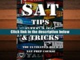 Best Ebook  SAT Tips Cheats   Tricks – The Ultimate 1 Hour SAT Prep Course: Last Minute Tactics To