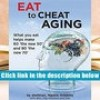 PDF  Eat To Cheat Aging: what you eat helps make  60 the new 50  and  80 the new 70 ngaire a