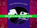 Ebook Online The Cheating Game  For Trial