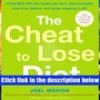 Read Online  The Cheat to Lose Diet: Cheat BIG with the Foods You Love, Lose Fat Faster Than Ever